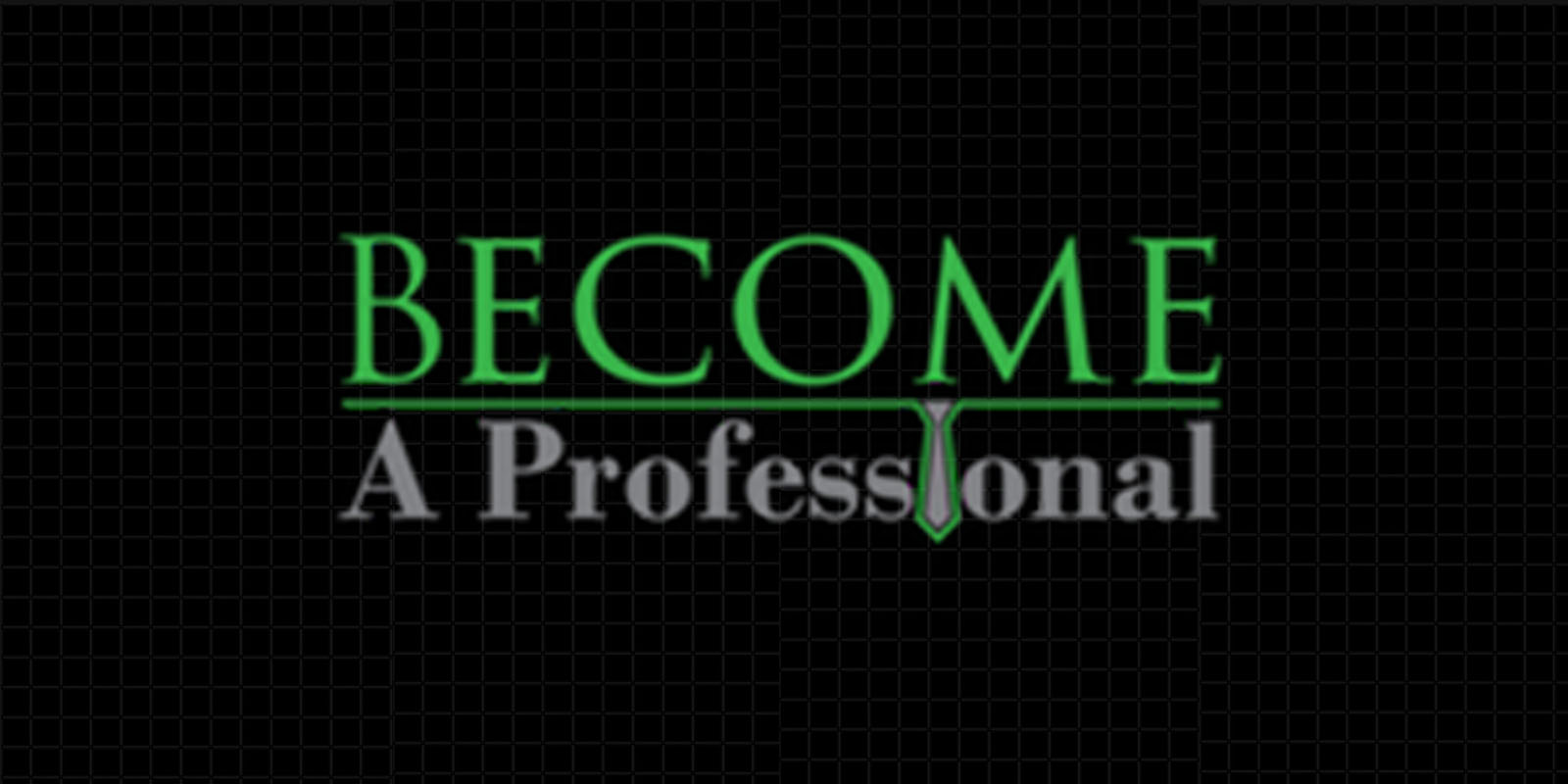 Become A Professional Course